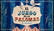 El juego de las palomas- Agrupacion Teatral Maria Castaña y La quinta pata teatro. Cordoba-Arg. 2014