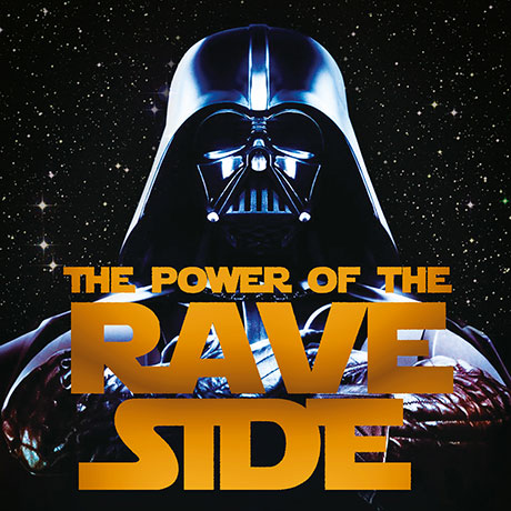 The Power of the Rave Side