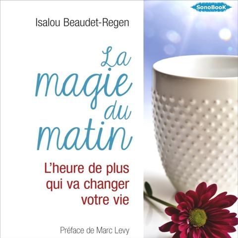 LA MAGIE DU MATIN_02_LE MATIN UN MOMENT UNIQUE ET PRIVILÉGIÉ. 1,2,3, SOLEIL!