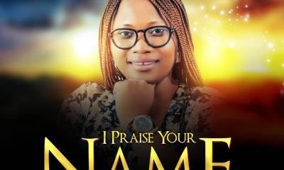 FaitFavour I Praise Your Name Mp3 Download