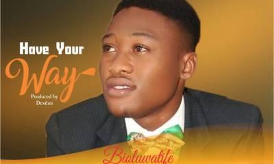 Boluwatife David Have Your Way Mp3 Download