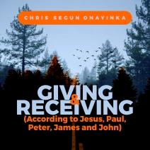 Chris Segun Onayinka - Giving and Receiving | Download Sermon