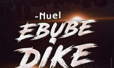Nuel – Ebube Dike Free Mp3 Download