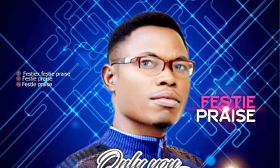 Festie Praise - Only You are God (Free Mp3 Download)