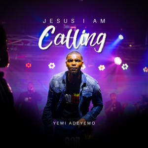 Jesus I am Calling by Yemi Adeyemo Official Music Video