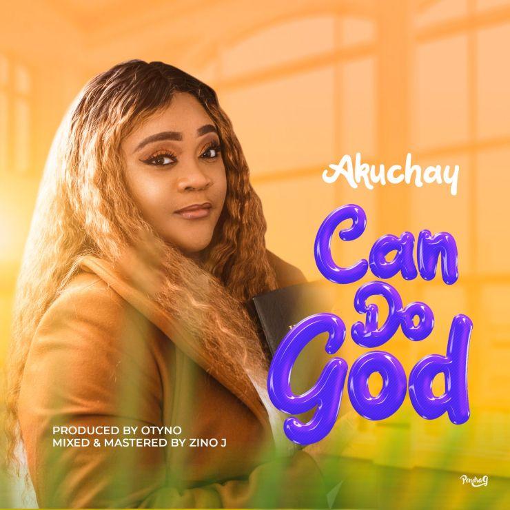 Download Akuchay - Can Do God mp3
