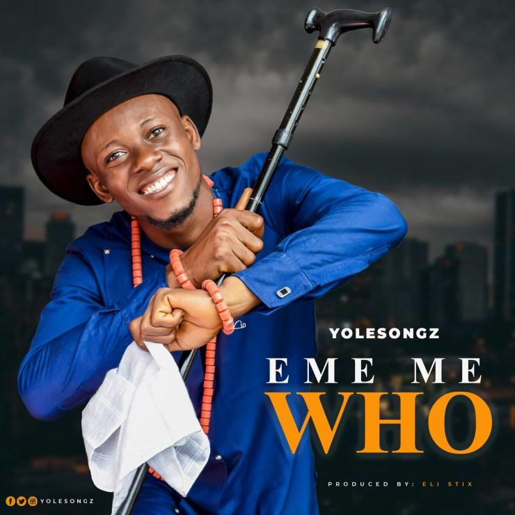 Download Yolesongz Eme Me Who mp3