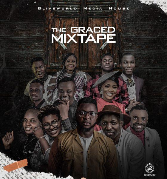 Download Blivewurld Media House The Graced Mixtape