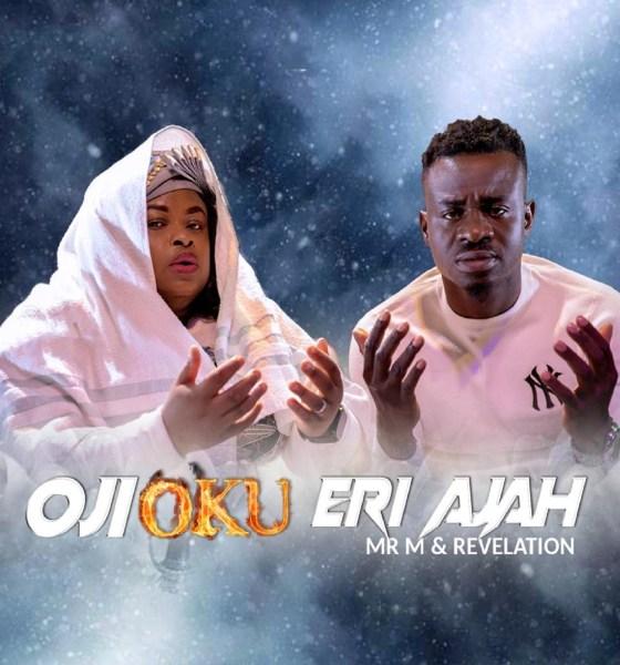 Download Mr. M & Revelation Oji Oku Eri Aja mp3