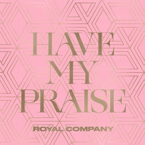 Download Royal Company Have My Praise mp3