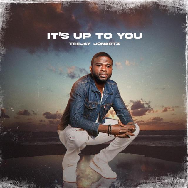 Download Teejay Jonartz It's Up To You mp3