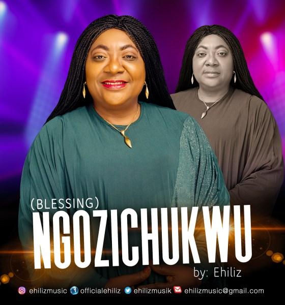Download Ehiliz Ngozichukwu (Blessing) mp3
