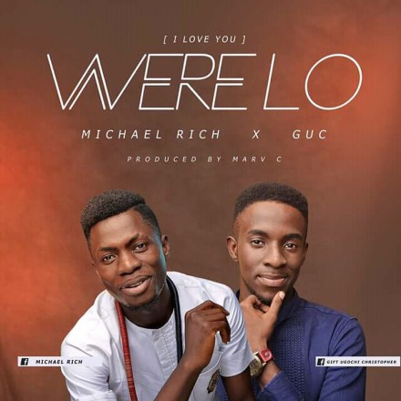 Micheal Rich Ft. GUC- Werelo Mp3 Download