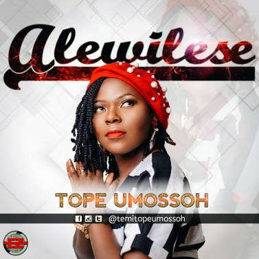 Tope Umossoh - Alewilese Mp3 Download