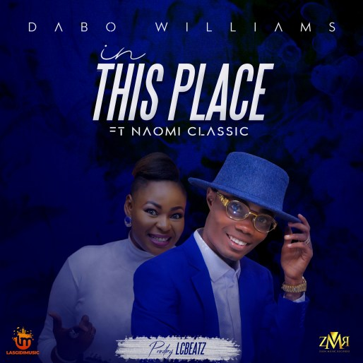 Dabo Williams - In This Place Ft. Naomi Classik Mp3 Download