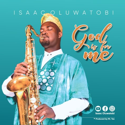 Isaac Oluwatobi - God Is For Me Mp3 Download