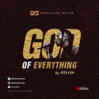 Kelvin - God Of Everything Mp3 Download