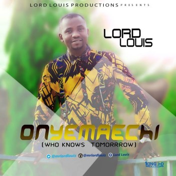 Lord Louis - Onyemaechi Mp3 Download