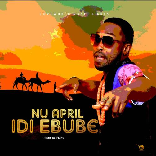 Nu April - Idi Ebube Mp3 Download