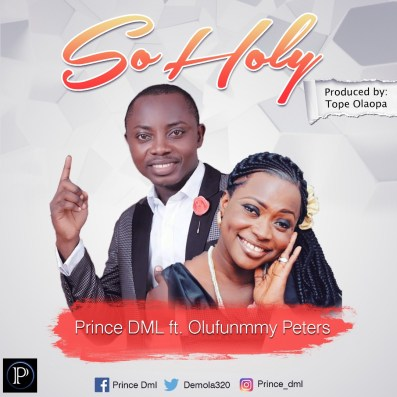Prince DML - So Holy Mp3 Download