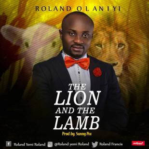 Roland Olaniyi - Lion And The Lamb Mp3 Download