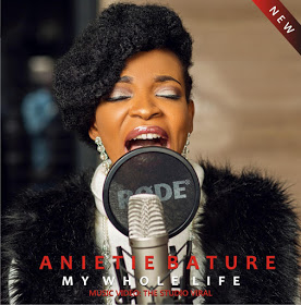 Anietie Bature - My Whole Life DOWNLOAD