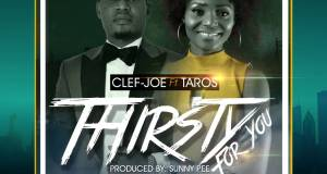 Clef-Joe - Thirsty For You Ft. Taros Mp3 Download
