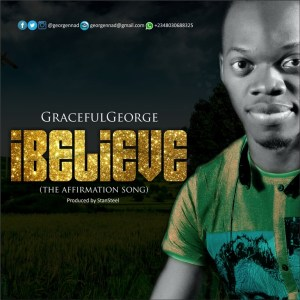 Graceful George - I Believe Mp3 Download