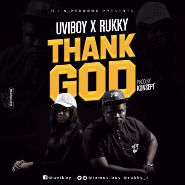 Uviboy - Thank God Ft Rukky Mp3 Download