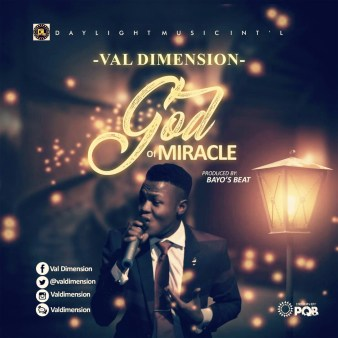Val Dimension - God Of Miracle Mp3 Download