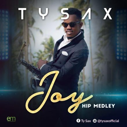 Ty Sax Joy Hip Medley Mp3 Download