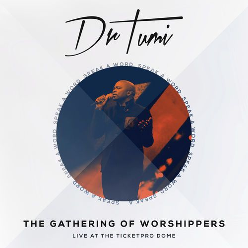 Dr Tumi The Gathering Of Worshippers Free Album Download