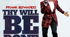 Frank Edwards Thy Will Be Done Mp3 Download