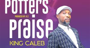 King Caleb - Potter's Praise ( Praise Medley ) Mp3 Download
