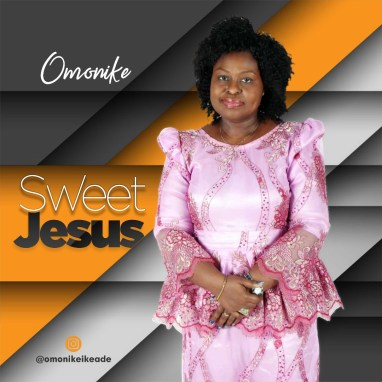 Omonike Sweet Jesus Mp3 Download