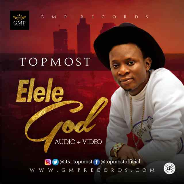 Topmost Elele God Mp3 Download
