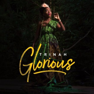 Trinah Glorious Mp3 Download