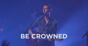Jesus Culture - Be Crowned Mp3 Download