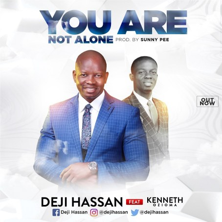 Deji Hassan - You Are Alone Ft. Kenneth Ozioma Mp3 Download