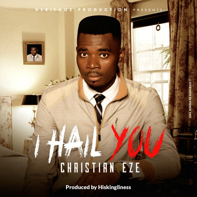 Christian Eze - I Hail You Mp3 Download