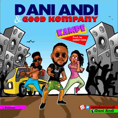 Dani Andi Ft. Good Kompany - KAMPE Mp3 Download