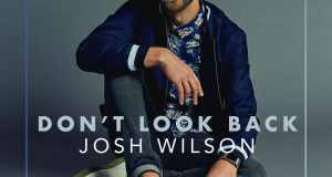 Josh Wilson - Back Don't Look Back Free Download