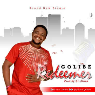 Golibe - Redeemer Mp3 Download