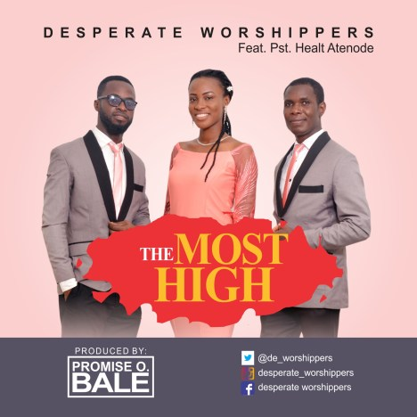 Desperate Worshippers -The Most High Mp3 Download