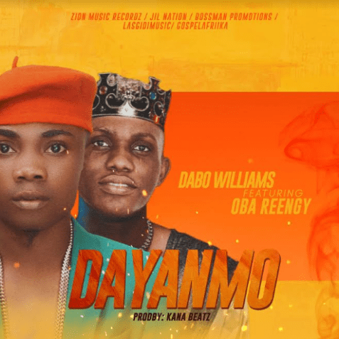 Dabo Williams ft Oba Reengy - DAYANMO Mp3 Download