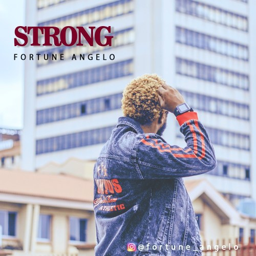 Fortune Angelo - Strong Free Mp3 Download