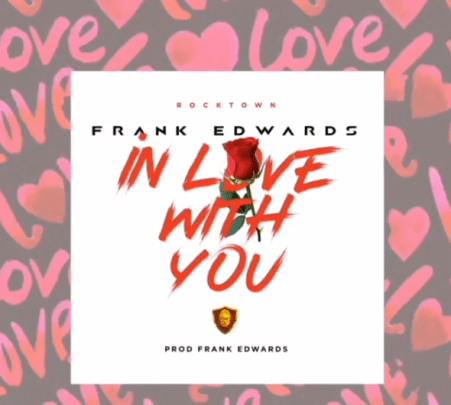 Frank Edwards - In Love With You Free Mp3 Download