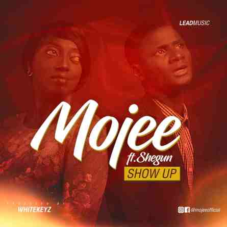 Mojee - Show Up Free Mp3 Download