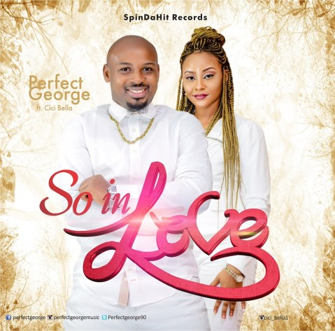 Perfect George - SO IN LOVE Ft. Cici Bella Mp3 Download