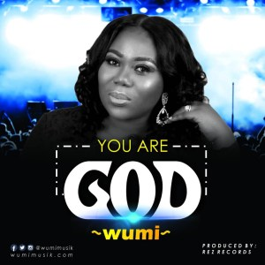Wumi Musik - You are God Mp3 Download
